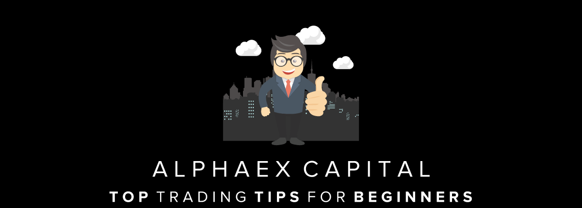 Top Trading Tips For Beginners 2018
