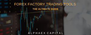 Forex Factory Trading Tools | The Ultimate Guide
