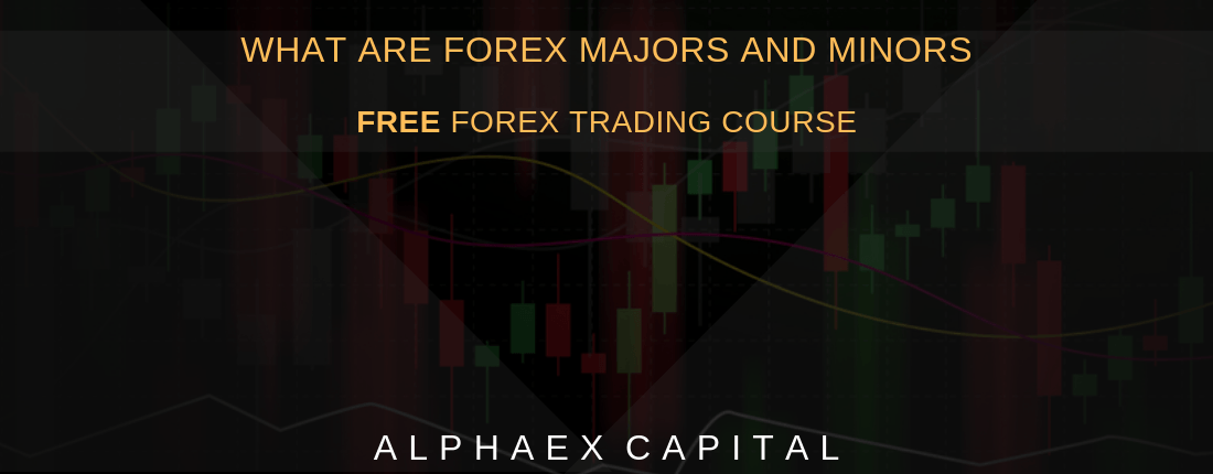 What Are Forex Majors And Minors