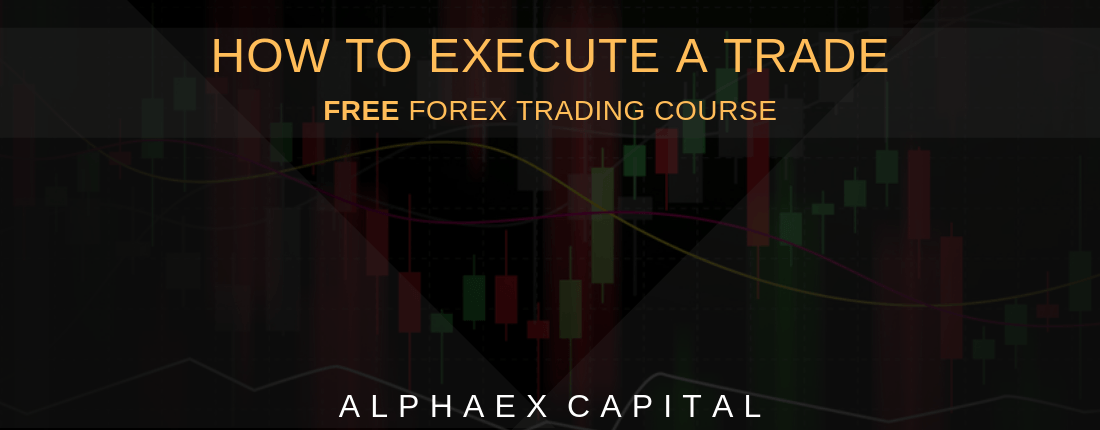 How To Execute A Trade Like An Expert