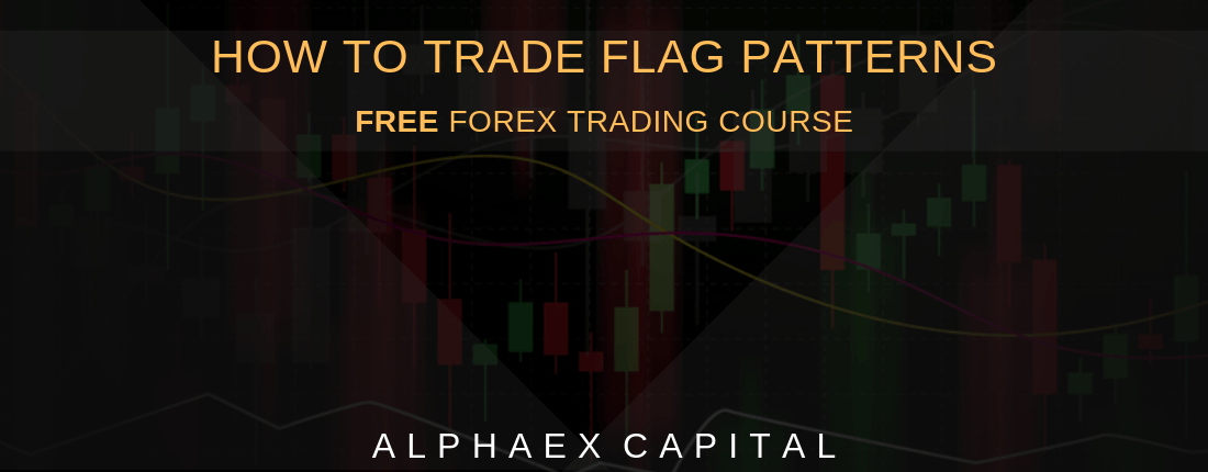 How To Trade Flag Patterns Like An Expert