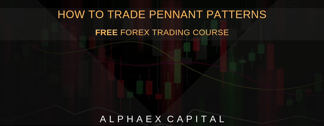 How To Trade Pennant Patterns Like An Expert