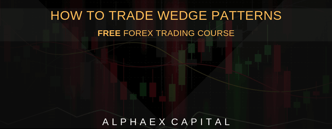 How To Trade Wedge Patterns Like An Expert