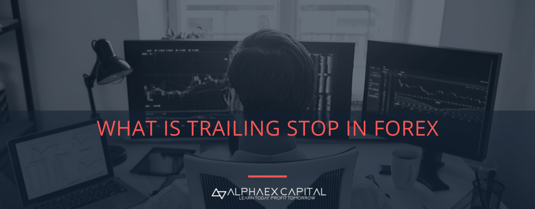 What is a trailing stop in forex