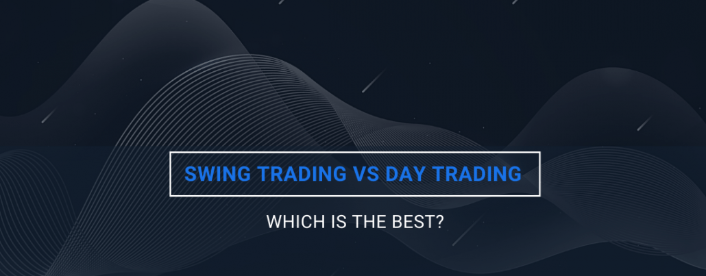 Swing Trading VS Day Trading - Which is the best