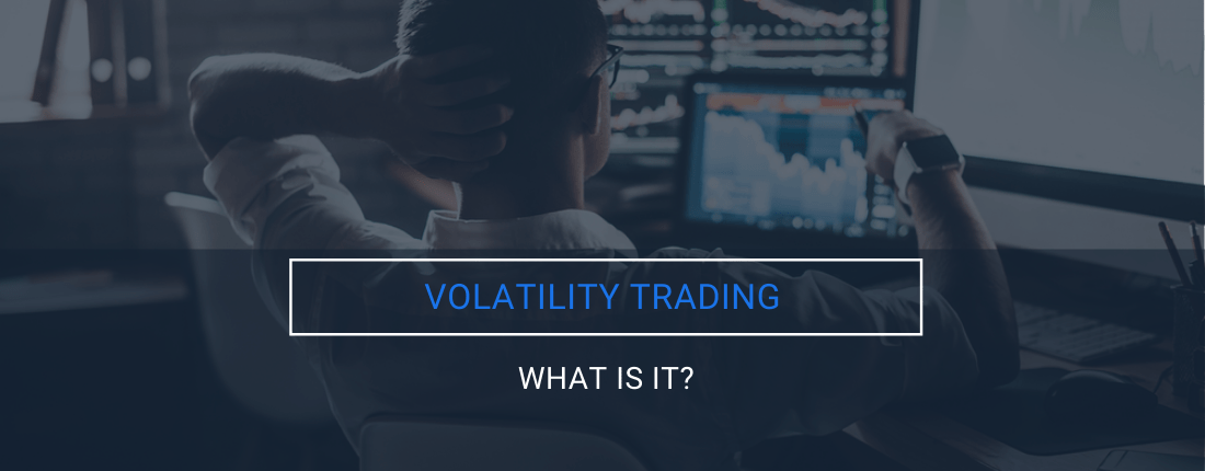 Volatility Trading: What is it and How to trade it.
