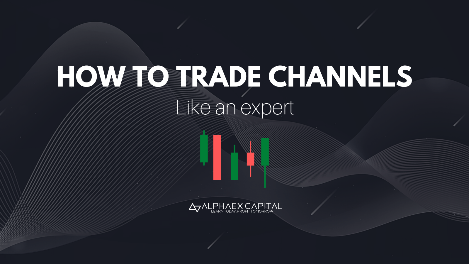Learn to trade channels
