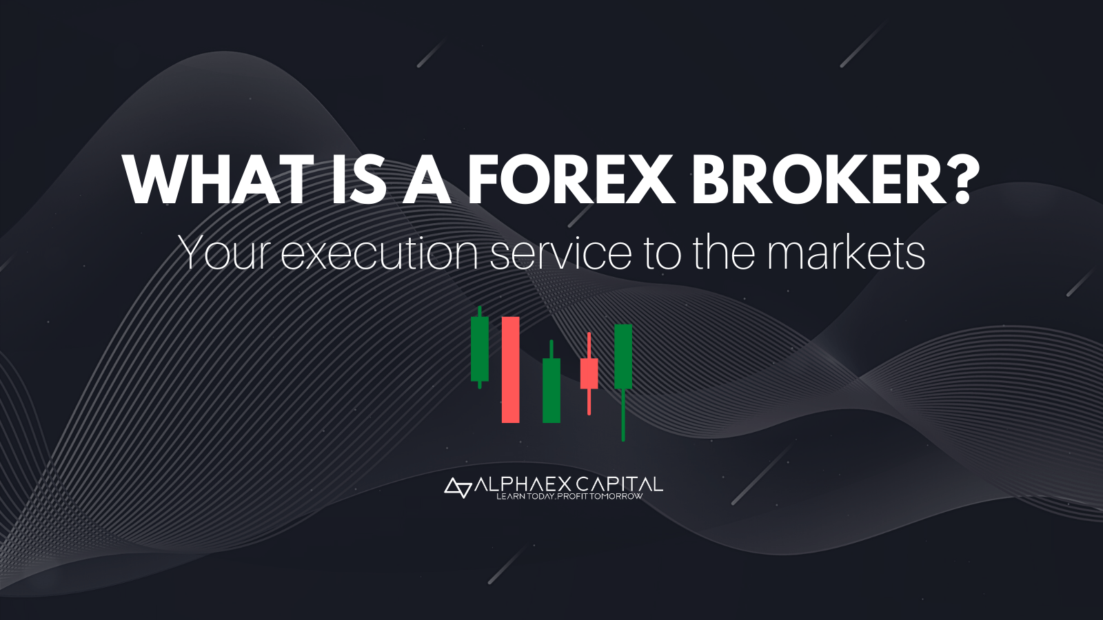 What Is A Forex Broker and Why Are They Needed