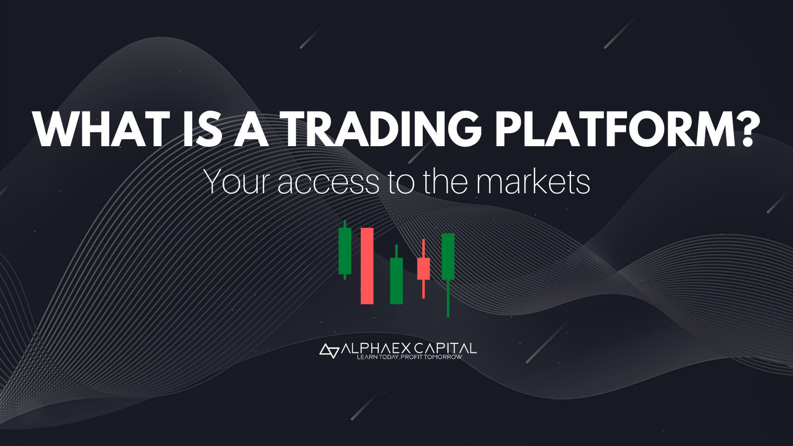What Is A Trading Platform - Alphaex Capital